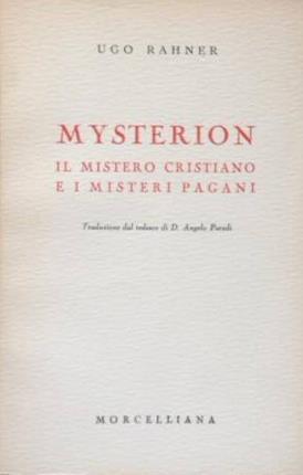 Mysterion. Il mistero cristiano e i misteri pagani.