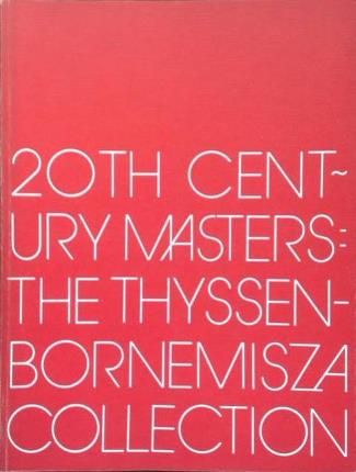 20th Century Masters. The Thyssen-Bornemisza Collection. (English version).