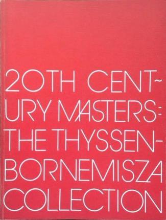 20th Century Masters. The Thyssen-Bornemisza Collection. (English version).