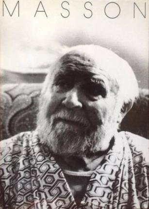 André Masson. Oeuvres de 1923 à 1972. (Textes en français).