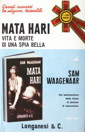 Mata Hari . vita e morte di una bella spia